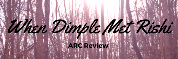 Book Review: When Dimple Met Rishi by Sandhya Menon